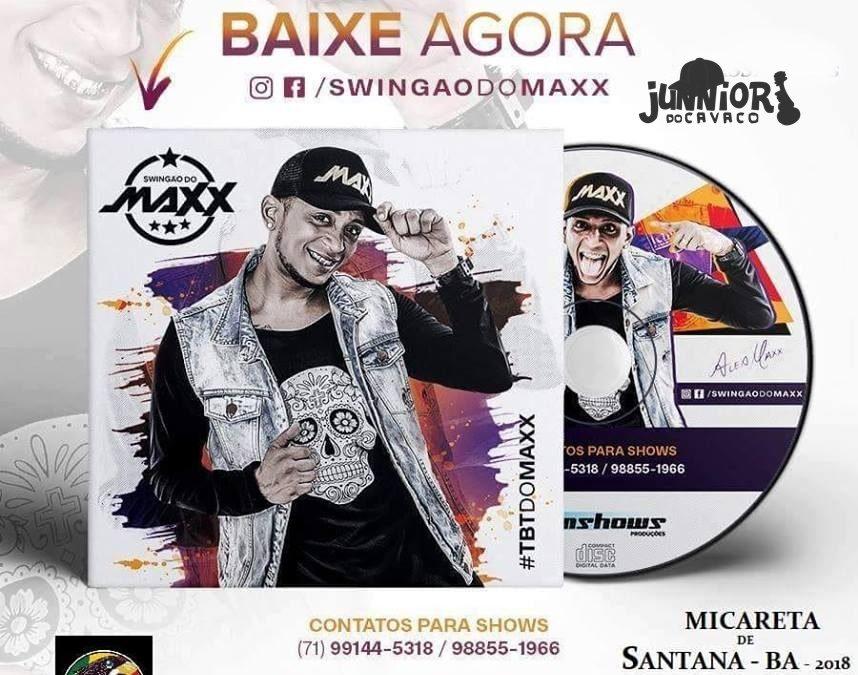 SWINGÃO DO MAXX – MICARETA DE SANTANA – BA – AO VIVO – 2018