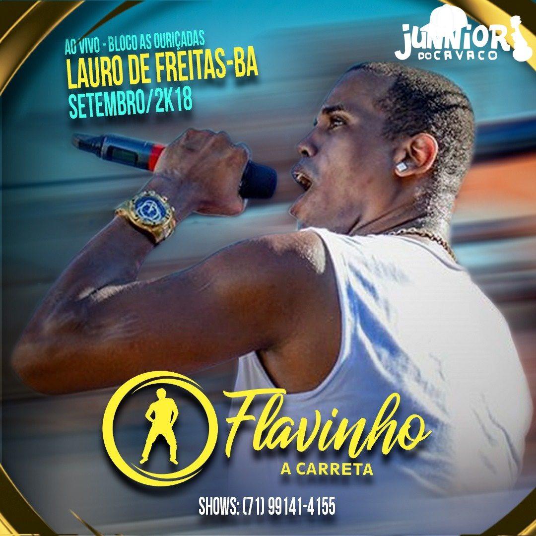 FLAVINHO A CARRETA – AO VIVO EM LAURO DE FREITAS